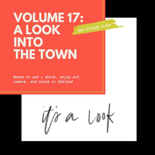 Volume 17: A Look Into The Town: Where to eat + drink, enjoy art, cowork, and relax in Oakland