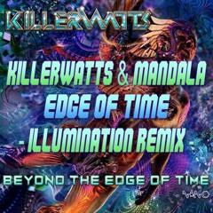 Killerwatts & Mandala - Edge Of Time (Illumination Remix)