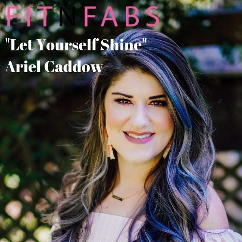 "Let Yourself Shine with Ariel Caddow- ""Guided to Financial Freedom"""