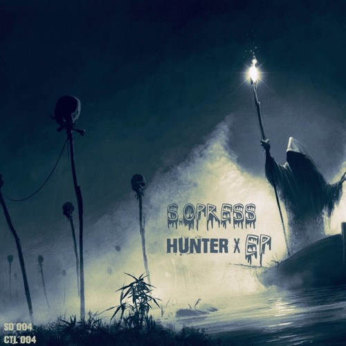 S.Opress - Hunter X 2019 (EP)