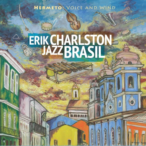 Erik Charlston JazzBrasil - Voz E Vento