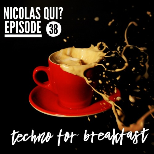 """Techno for Breakfast // Episode #38 Nicolas Qui? """"Total Connection""""(FR)"""