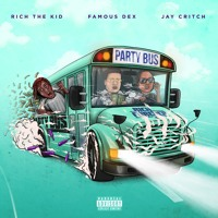 Cover mp3 Rich The Kid, Famous Dex & Jay Critch - Party Bus