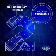 Blueprint mixes part two Tomoyoshi in the mix