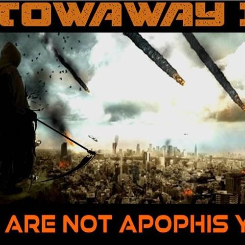 'STOWAWAY II – WE ARE NOT APOPHIS YET' - June 26, 2019