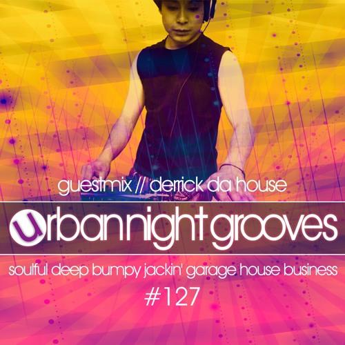 Urban Night Grooves 127 - Guestmix by Derrick Da House