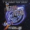 Download Return To Zero (Lorien Legacies Reborn, N. 3) By Pittacus Lore Audiobook Excerpt Mp3