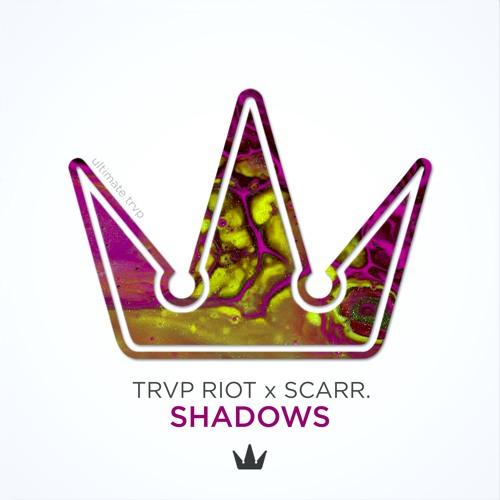 TRVP RIOT x Scarr. - Shadows
