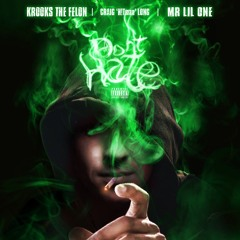 Craig 'H!Tman' Long - Don't Hate (feat. Krooks The Felon & Mr Lil One)