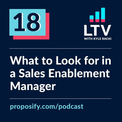 What to Look for in a Sales Enablement Manager | EP 18
