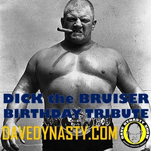 EP137 (Dick the Bruiser Birthday Tribute)