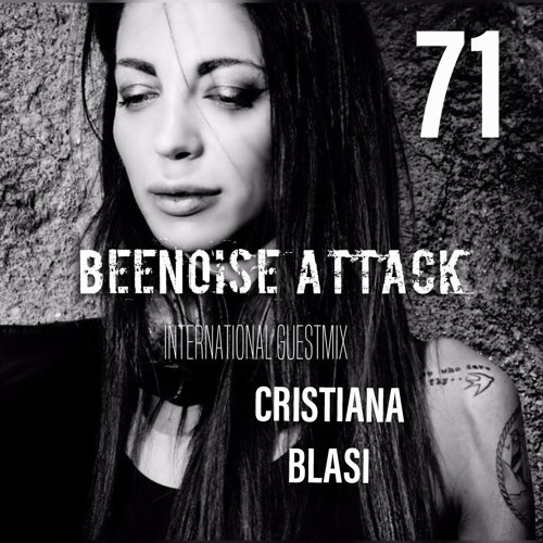 Beenoise Attack International Guestmix Ep. 71 With Cristiana Blasi
