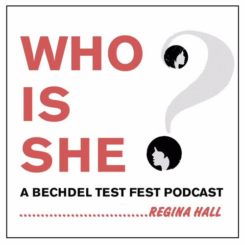 Episode 2 | Regina Hall | Who Is She? A Bechdel Test Fest Podcast