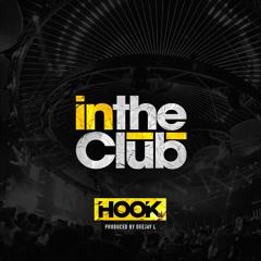 DJ Hook - In The Club (Prod. By Deejay L)