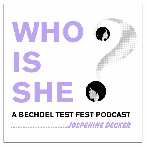 Episode 1 | Josephine Decker | Who Is She? A Bechdel Test Fest Podcast