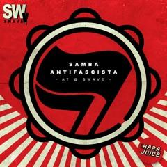 SAMBA ANTIFASCISTA - at@ SWAVE