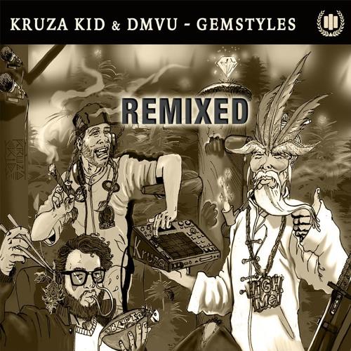 Kruza Kid - Gemstyles Remixed