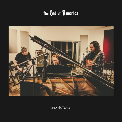 The End of America - Monsters