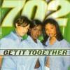 """702 """"Get It Together"""""""