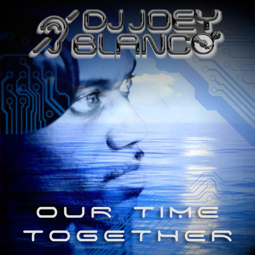 Our Time Together - D-Xtreme tribute mix by DJ Joey Blanco