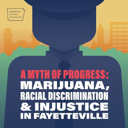 A Myth of Progress: Marijuana, Racial Discrimination, and Injustice in Fayetteville