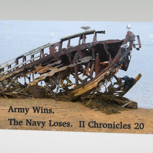 Army Wins The Navy Loses  II Chronicles 20