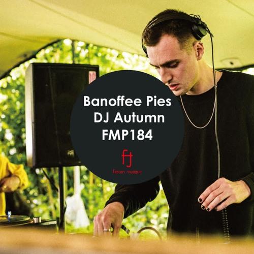 Fasten Musique Podcast 184   Banoffee Pies / DJ Autumn