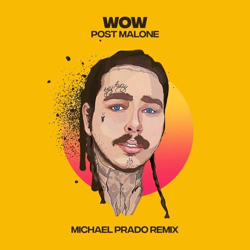 Wow (Michael Prado Remix) By Michael Prado