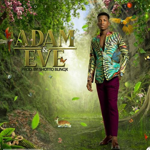 Kofi Kinaata - Adam And Eve (Prod. By ShottohBlinqx) by