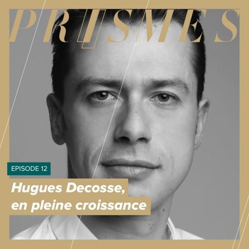 Hugues Decosse, en pleine croissance
