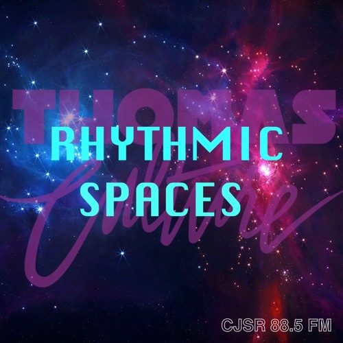 Rhythmic Spaces CJSR LIVE June 27, 2019