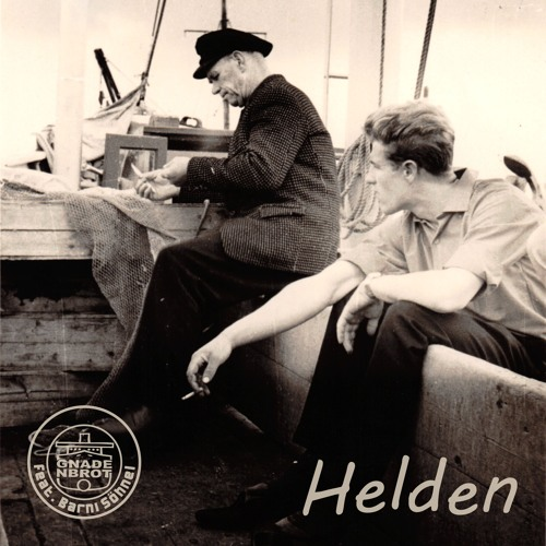 Helden - Gnadenbrot - Feat - Barni Söhnel