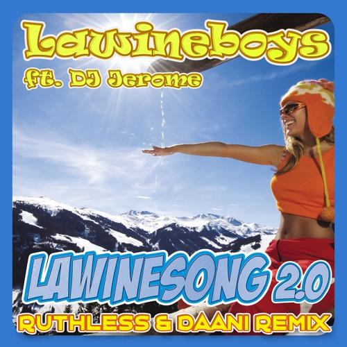 Lawineboys - Lawinesong 2.0 (Ruthless & Daani Remix)