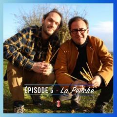 Episode 5 - La Perche