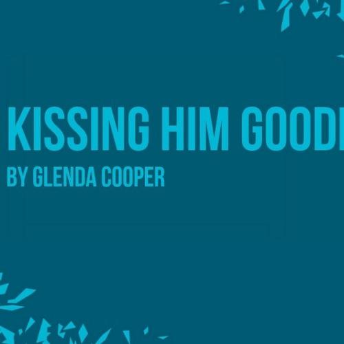 Kissing Him Goodbye By Glenda Cooper