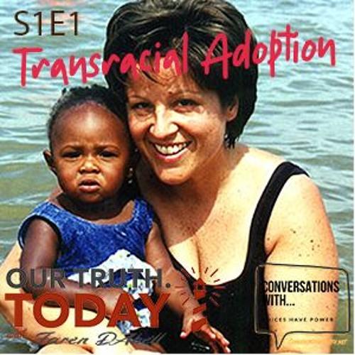 S1E1 - Transracial Adoptions