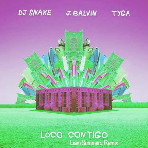 DJ Snake - Loco Contigo (Liam Summers Remix)