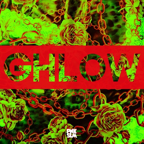 "GHLOW - ""Mess With Me"""