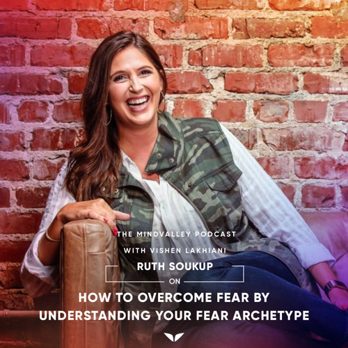 Ruth Soukup On How To Overcome Fear By Understanding Your Fear Archetype