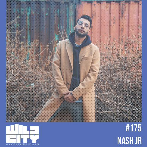 Wild City Mix #175 - Nash JR