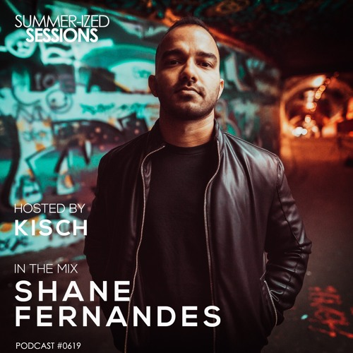 Summer-ized Sessions Podcast 06/19 feat. Shane Fernandes