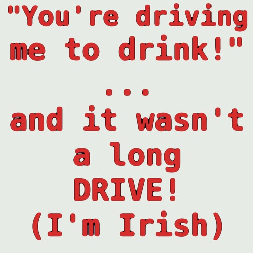 Little Saigon Report #130: You're driving me to drink, and I'm Irish ... so not a long drive.