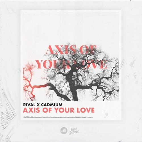 Rival X Cadmium - Axis Of Your Love (ft. Veronica Bravo & Jon Becker)