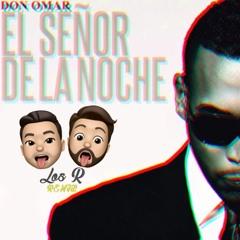 Don Omar - El Señor De La Noche (David-R & Josan Rodriguez REMIX)