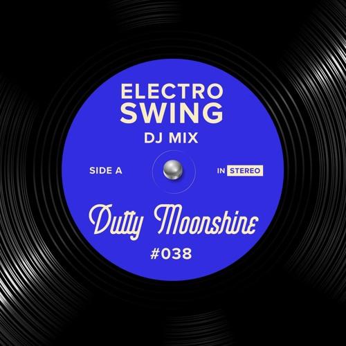 Electro Swing DJ Mix 038 - Dutty Moonshine