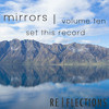 Mirrors Vol. 10 | Set This Record