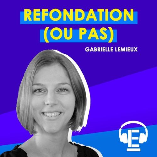 """""""Refondation (ou pas)"""" - Entrevue avec Gabrielle Lemieux"""