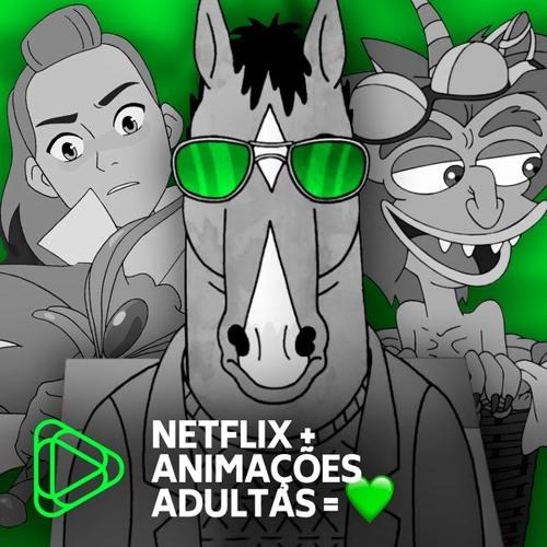 Nossas animações favoritas da Netflix! - Podcast Minha Série #11