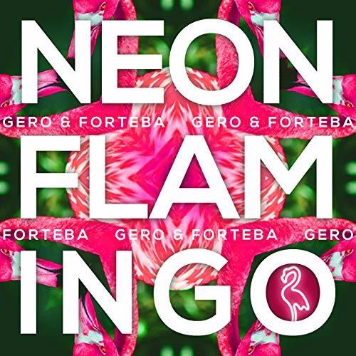 Gero & Forteba : Neon Flamingo