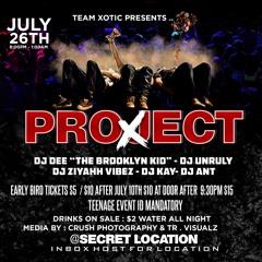 "PROJECT ""X"" *JULY 26 2019* PROMO MIX (DJDEE & DJZIYAHH)"